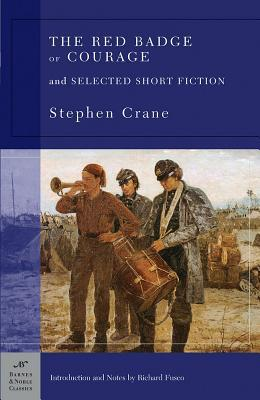 The Red Badge of Courage and Selected Short Fiction by Stephen Crane