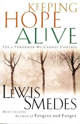 Keeping Hope Alive: For a Tomorrow We Cannot Control