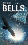 When the Bells Fell Silent: A Bondy Adventure
