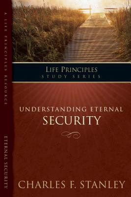The Life Principles Study Series: Understanding Eternal Security