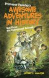 The Underground Railroad (Professor Tuesday's Awesome Adventures in History, #3)