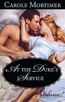 At the Duke's Service by Carole Mortimer