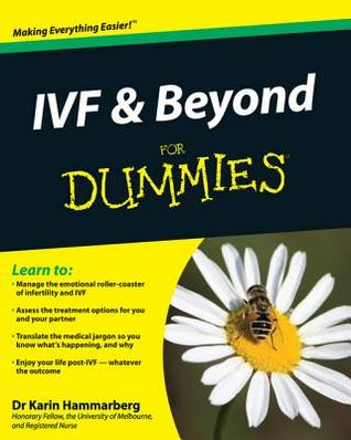 IVF and Beyond For Dummies by Karin Hammarberg