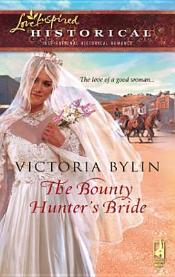 The Bounty Hunter's Bride by Victoria Bylin