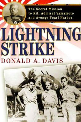 Lightning Strike: The Secret Mission to Kill Admiral Yamamoto and Avenge Pearl Harbor