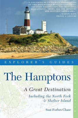 Explorers Guide Hamptons: A Great Destination: Includes North Fork & Shelter Island Suzi Forbes Chase