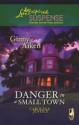 Danger in a Small Town (Carolina Justice #1)