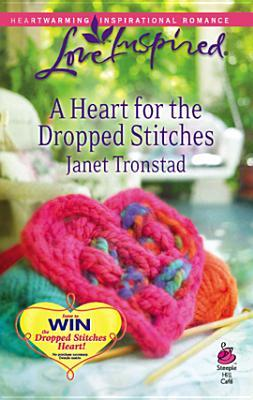 A Heart for the Dropped Stitches
