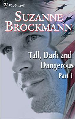Tall, Dark and Dangerous Part 1 (Tall, Dark and Dangerous, #1-4)