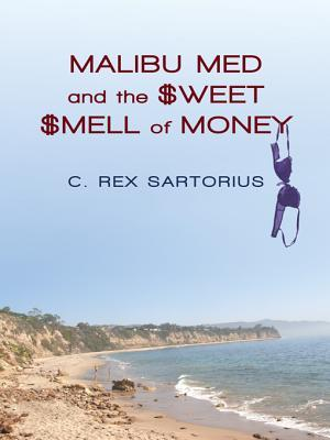 Malibu Med and the Sweet Smell of Money