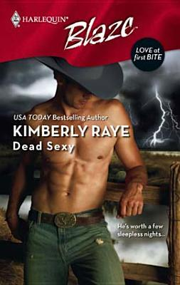 Dead Sexy (Love at First Bite #1) by Kimberly Raye