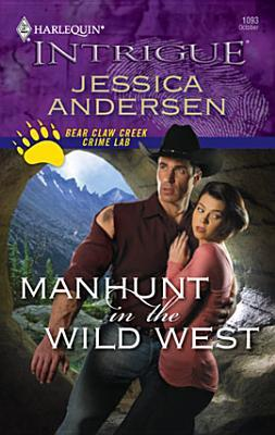 Manhunt in the Wild West (Bear Claw Creek Crime Lab #4)