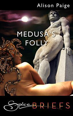 Medusa's Folly