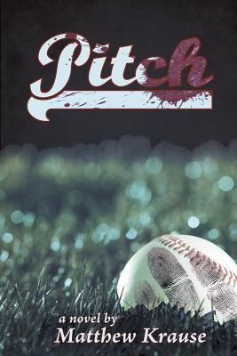 Pitch by Matthew Krause