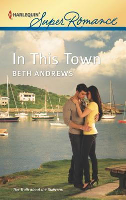 In This Town (The Truth About The Sullivans, #3)