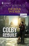 Colby Rebuilt [Harlequin Intrigue Series #1023]