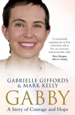 Read online Gabby: A Story of Courage and Hope by Gabrielle Giffords, Mark  Kelly MOBI