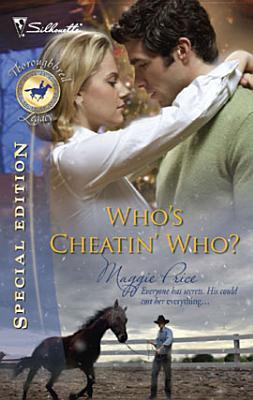 Who's Cheatin' Who? (Thoroughbred Legacy #7)