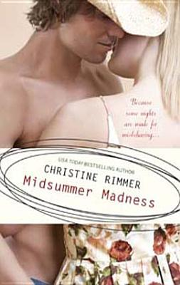 Midsummer Madness by Christine Rimmer