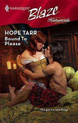 Bound To Please (Blaze Historicals #1) (Harlequin Blaze #407)