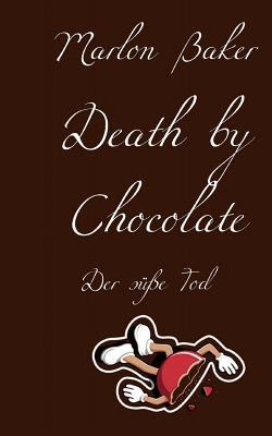 Death by Chocolate: Tod durch Schokolade