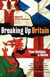 Breaking Up Britain: Four Nations After A Union
