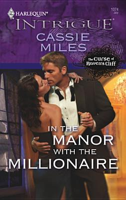 In the Manor with the Millionaire by Cassie Miles
