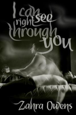 I Can See Right Through You by Zahra Owens