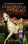 The Chronicles of Articia: Children of the Dead