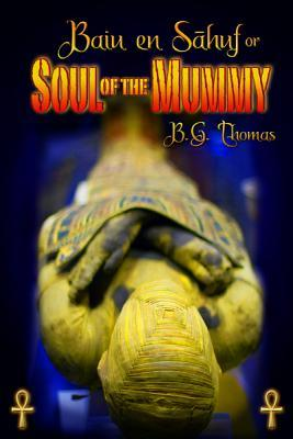 Soul of the Mummy by B.G. Thomas