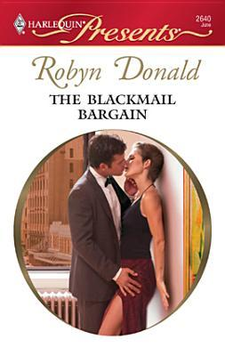 The Blackmail Bargain (Bedded by Blackmail) by Robyn Donald