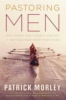 Pastoring Men by Patrick Morley