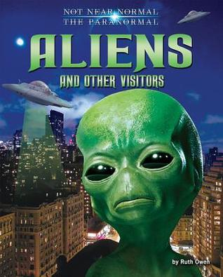 Aliens and other visitors by Ruth Owen book cover