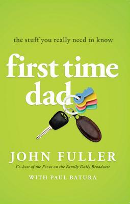 First-Time Dad: The Stuff You Really Need to Know