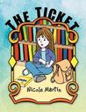 The Ticket by Nicole ^ Martin