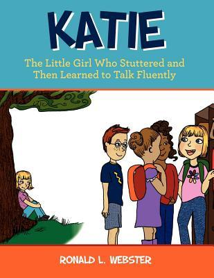 Katie: The Little Girl Who Stuttered and Then Learned to Talk Fluently