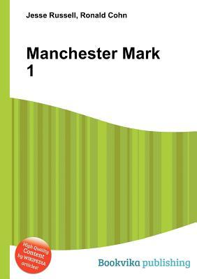 Manchester Mark 1  by  Jesse Russell