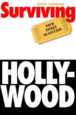 Surviving Hollywood: Your Ticket to Success