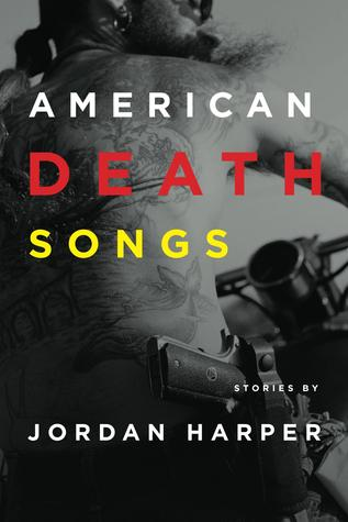American Death Songs by Jordan Harper