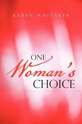 One Woman's Choice