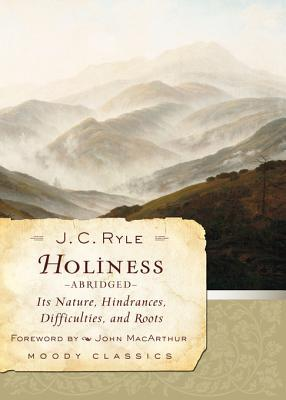 Holiness (Abridged): Its Nature, Hindrances, Difficulties, and Roots
