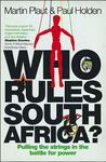 Who Rules South Africa?: Pulling the Strings in the Battle for Power