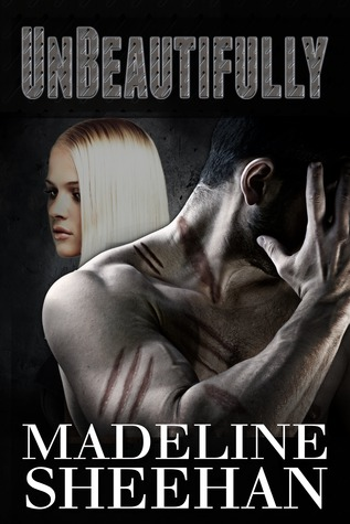 Unbeautifully (Undeniable #2) by Madeline Sheehan