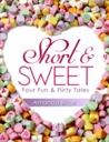 Short & Sweet (Four Fun & Flirty Tales)