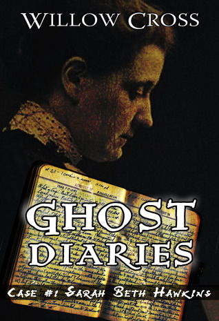 Ghost Diaries (Case #1 Sarah Beth Hawkins)