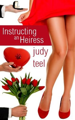 Instructing an Heiress by Judy Teel