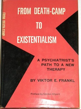From Death-Camp to Existentialism by Viktor E. Frankl