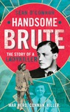 Handsome Brute: The Story of a Ladykiller