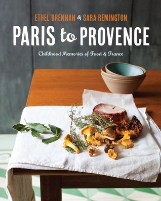 Paris to Provence: Childhood Memories of Food & France