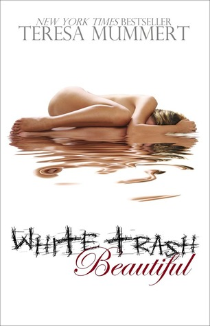 White Trash Beautiful (White Trash, #1)